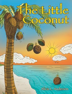 The Little Coconut Alicia L. Anderson