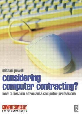 Considering Computer Contracting?  by  Michael Powell