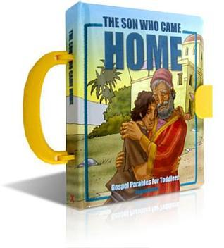 The Son Who Came Home, Parables of the Bible  by  Leyah Jensen