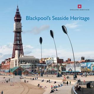 Blackpools Seaside Heritage  by  Allan Brodie