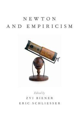 Newton and Empiricism Zvi Biener