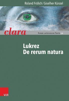 Lukrez, de Rerum Natura: Clara. Kurze Lateinische Texte Roland Frolich