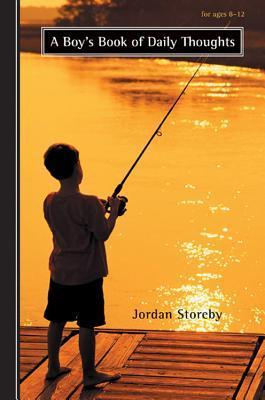 A Boys Book of Daily Thoughts: For Ages 8-12 Jordan Storeby