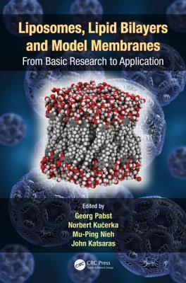 Liposomes, Lipid Bilayers and Model Membranes: From Basic Research to Application Georg Pabst