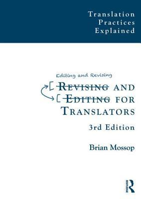 Revising and Editing for Translators  by  Brian Mossop