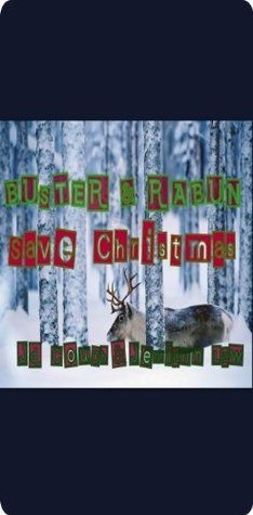 Buster and Rabun Save Christmas Jerriann Law