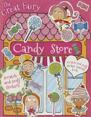 The Great Fairy Candy Store Sticker Activity Book  by  Make Believe Ideas