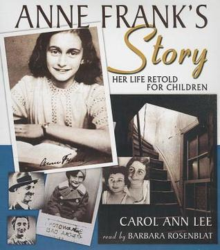 Anne Franks Story: Her Life Retold for Children  by  Carol Ann Lee