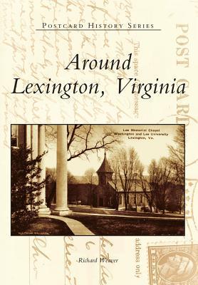 Around Lexington, Virginia Richard Weaver