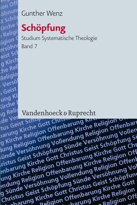 Schopfung: Protologische Fallstudien  by  Gunther Wenz
