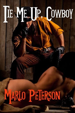 Tie Me Up, Cowboy Marlo Peterson