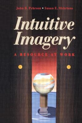 Intuitive Imagery Susan E. Mehrtons