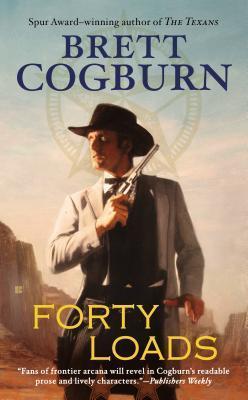 Forty Loads Brett Cogburn