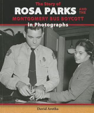 The Story of Rosa Parks and the Montgomery Bus Boycott in Photographs  by  David Aretha