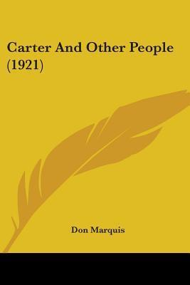 Carter and Other People (1921)  by  Don Marquis