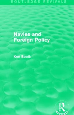 Navies and Foreign Policy Ken Booth