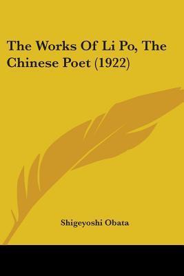 The Works of Li Po, the Chinese Poet (1922) Li Bai