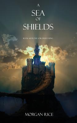 A Sea of Shields  by  Morgan Rice