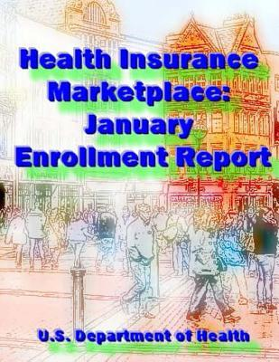 Health Insurance Marketplace: January Enrollment Report U S Department of Health