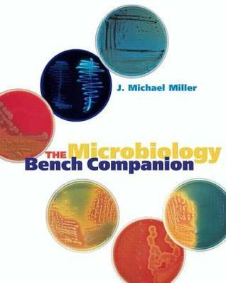 The Microbiology Bench Companion J.  Michael Miller