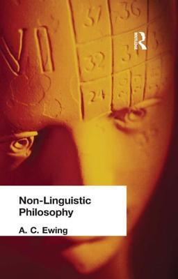 Non-Linguistic Philosophy  by  A.C. Ewing