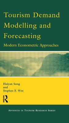 The Advanced Econometrics of Tourism Demand Haiyan Song