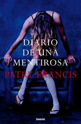 Diario de Una Mentirosa  by  Patry Francis