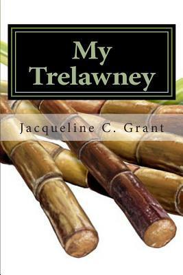 My Trelawney: Tonias Story  by  Jacqueline C. Grant