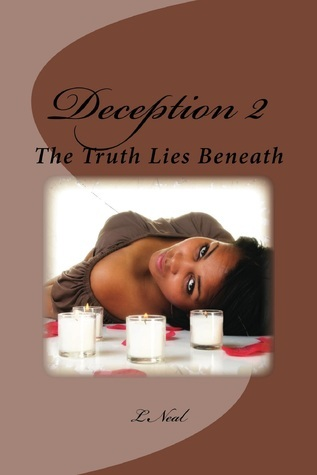 Deception II: The Truth Lies Beneath  by  L. Neal