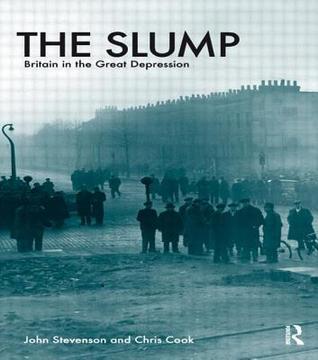 The Slump: Britain in the Great Depression  by  John      Stevenson