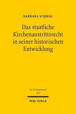 Das Staatliche Kirchenaustrittsrecht in Seiner Historischen Entwicklung  by  Barbara Schmal