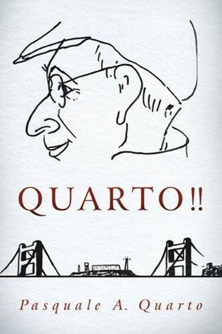 QUARTO!!  by  Pasquale A. Quarto