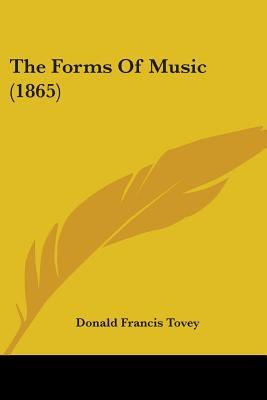 Forms of Music Donald Francis Tovey