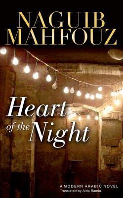 Heart of the Night  by  Naguib Mahfouz