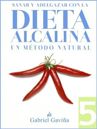 Dieta Alcalina 5: Un Método Natural Gabriel Gaviña