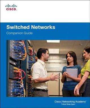 Switched Networks Companion Guide Cisco Systems Inc.