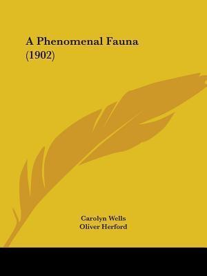 A Phenomenal Fauna (1902) Carolyn Wells