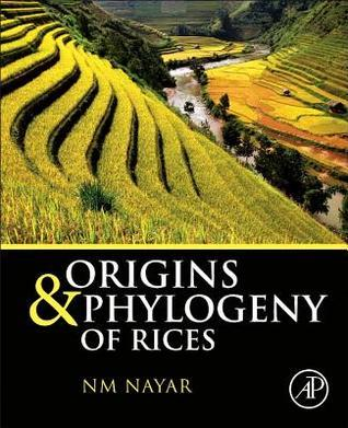 Origins and Phylogeny of Rices N M Nayar