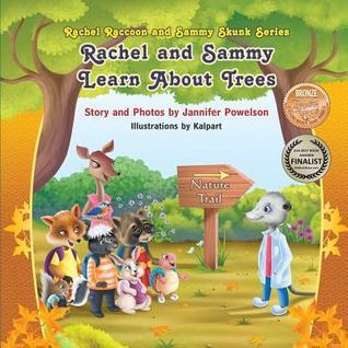 Rachel and Sammy Learn about Trees Jannifer Powelson