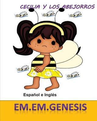 Cecilia y Los Abejorros (Spanish/English Children Book) Em Em Genesis