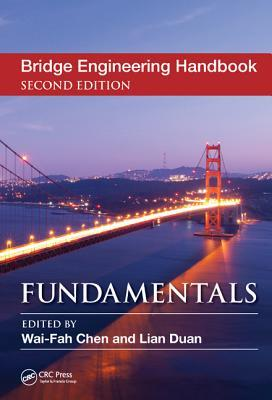 Bridge Engineering Handbook : Fundamentals  by  Wai-Fah Chen