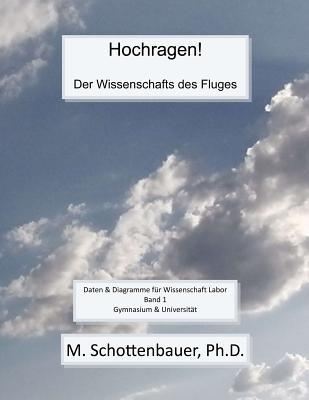 Hochragen! Der Wissenschafts Des Fluges: Daten & Diagramme Fur Wissenschaft Labor  by  M. Schottenbauer