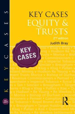 Key Cases: Equity & Trusts Judith Bray