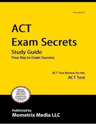 ACT Exam Secrets Study Guide: ACT Test Review for the ACT Test (2011)  by  ACT Exam Secrets Test Prep Team