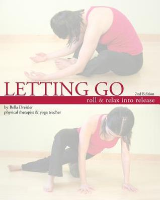 Letting Go: Roll and Relax Into Release Bella Dreizler