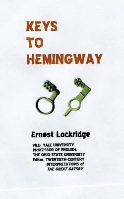 Keys to Hemingway Ernest H. Lockridge