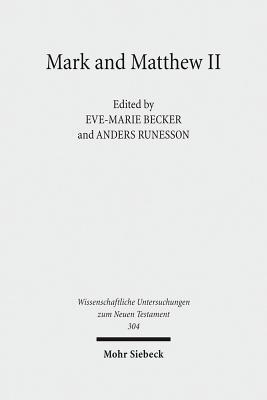 Mark and Matthew II: Comparative Readings. Reception History, Cultural Hermeneutics, and Theology Eve-Marie Becker