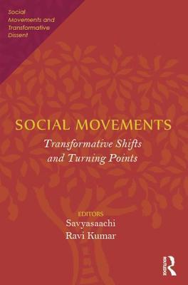 Social Movements: Transformative Shifts and Turning Points  by  Savyasaachi