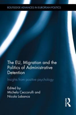 The EU, Migration and the Politics of Administrative Detention Michela Ceccorulli