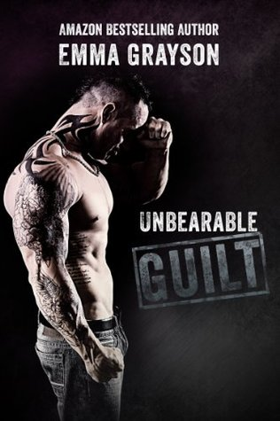 Unbearable Guilt  by  Emma Grayson